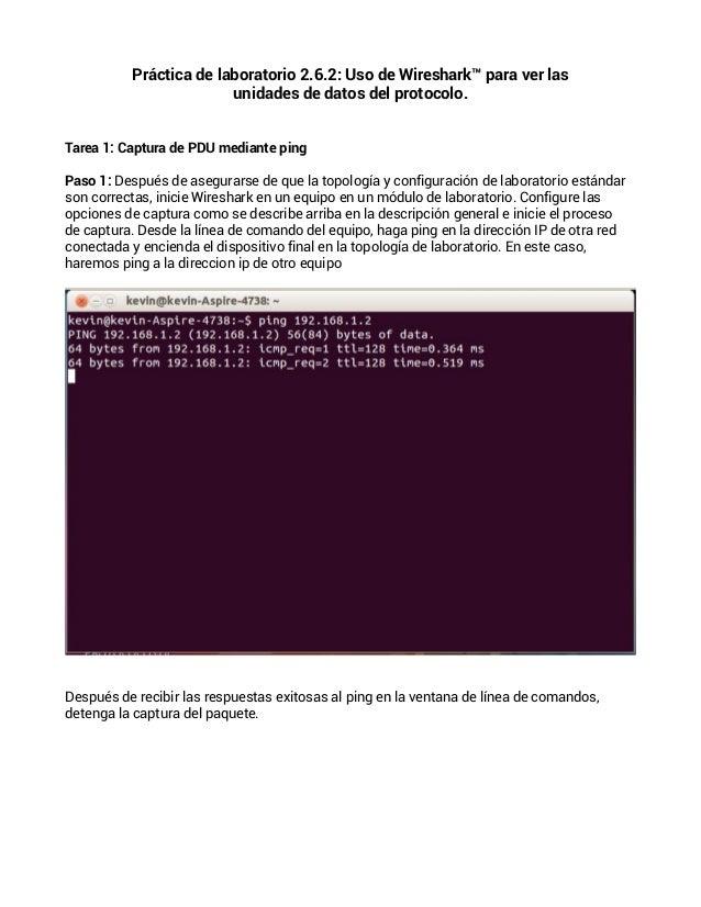 Práctica de laboratorio 2.6.2: Uso de Wireshark™ para ver lasunidades de datos del protocolo.Tarea 1: Captura de PDU media...