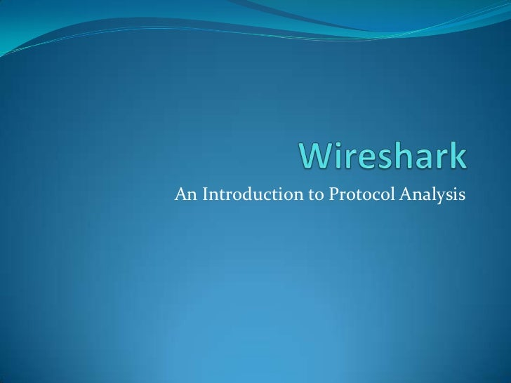 An Introduction to Protocol Analysis