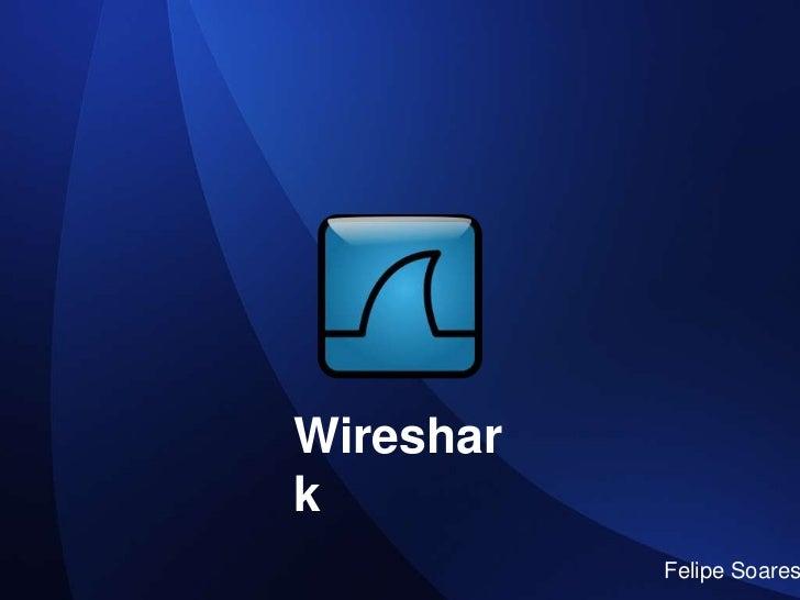 Wireshark           Felipe Soares