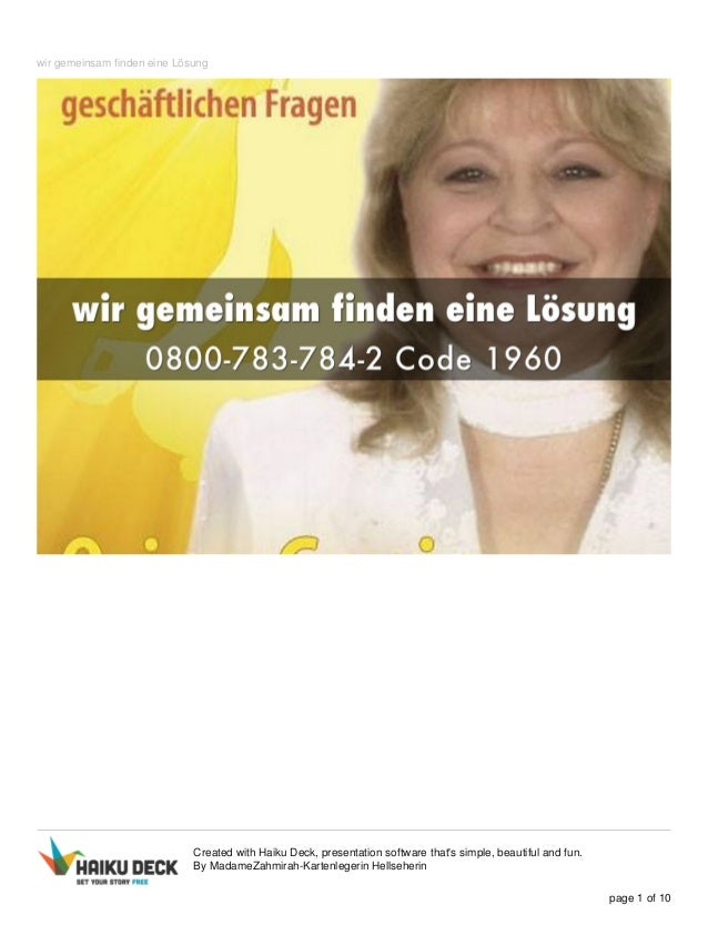 wir gemeinsam finden eine Lösung Created with Haiku Deck, presentation software that's simple, beautiful and fun. By Madam...