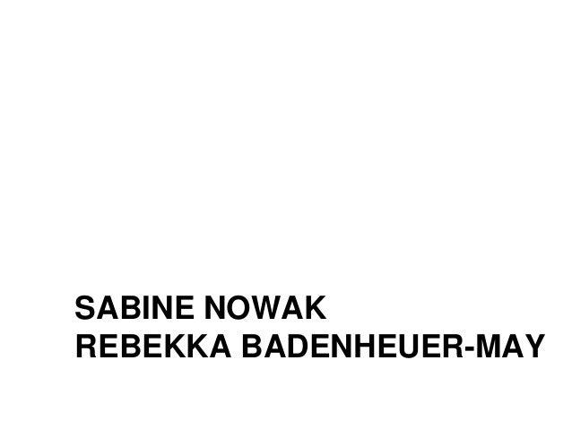 SABINE NOWAK REBEKKA BADENHEUER-MAY
