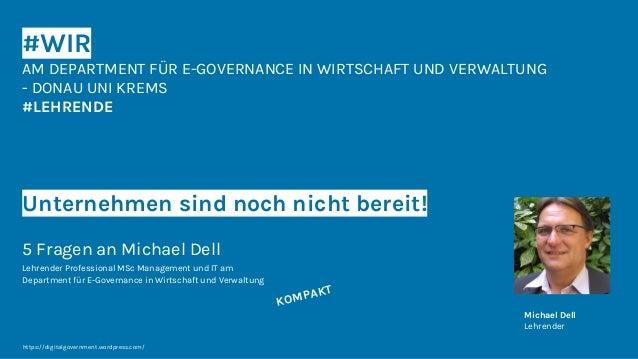 #WIR AM DEPARTMENT FÜR E-GOVERNANCE IN WIRTSCHAFT UND VERWALTUNG - DONAU UNI KREMS #LEHRENDE Unternehmen sind noch nicht b...