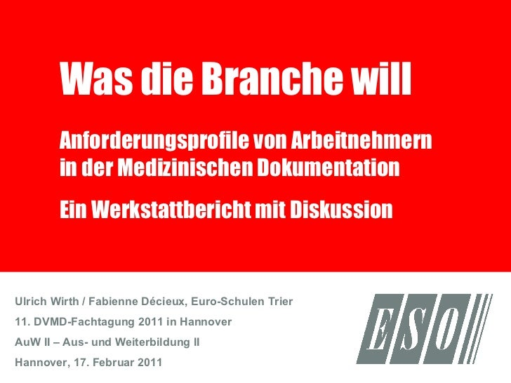 Was die Branche will Anforderungsprofile von Arbeitnehmern in der Medizinischen Dokumentation Ein Werkstattbericht mit Dis...