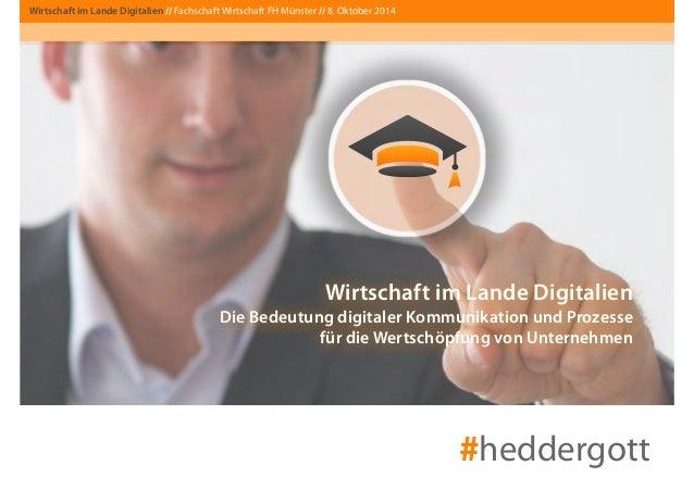Wirtschaft im Lande Digitalien // Fachschaft Wirtschaft FH Münster // 8. Oktober 2014  Wirtschaft im Lande Digitalien  Die...