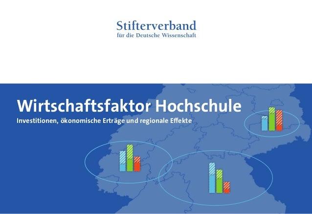 Wirtschaftsfaktor Hochschule Investitionen, ökonomische Erträge und regionale Effekte