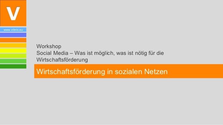 www.vibrio.eu                Workshop                Social Media – Was ist möglich, was ist nötig für die                ...