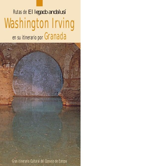 Washington Irving en su itinerario por Granada Rutas de El legado andalusí Gran Itinerario Cultural del Consejo de Europa