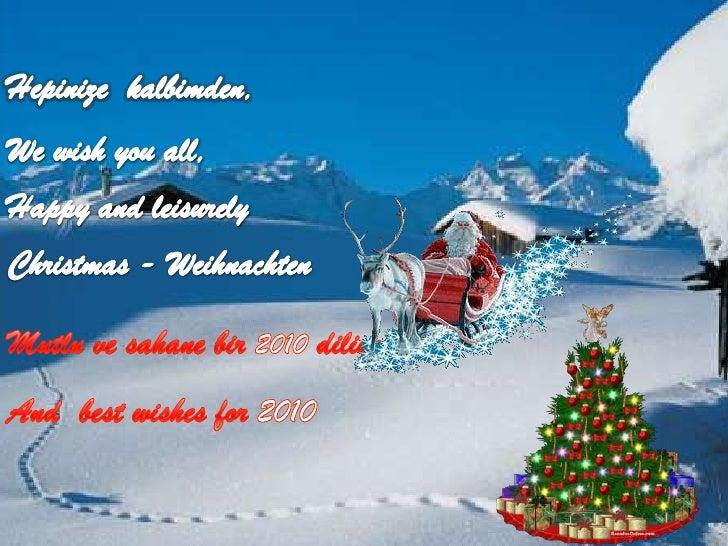 Hepinizekalbimden,<br />Wewishyou all,<br />Happy andleisurely<br />Christmas - Weihnachten<br />Christmas<br />Mutlu vesa...