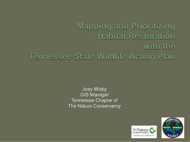 Joey Wisby GIS Manager Tennessee Chapter of The Nature Conservancy