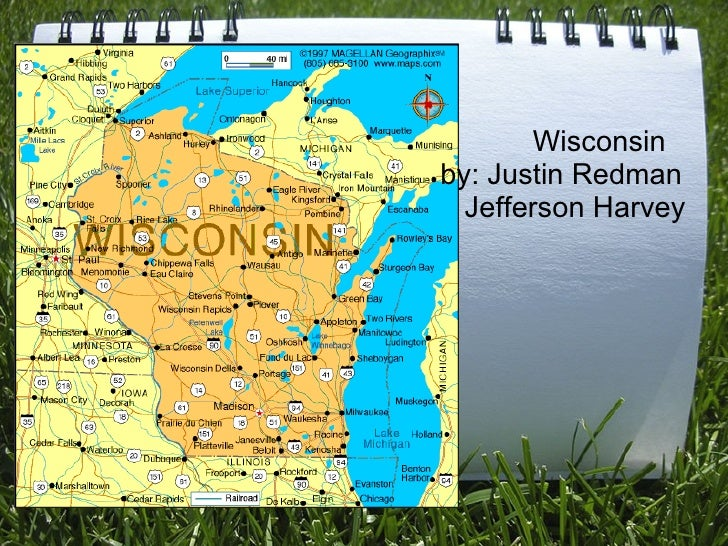 Wisconsin        by: Justin Redman       & Jefferson Harvey