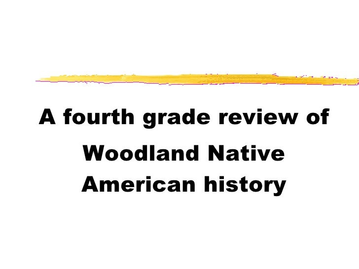 A fourth grade review of  Woodland Native American history