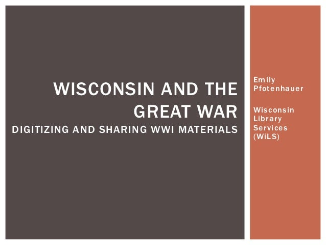 Emily      WISCONSIN AND THE                Pfotenhauer             GREAT WAR                 Wisconsin                   ...