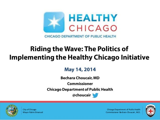 Chicago Department of Public Health Commissioner Bechara Choucair, M.D. City of Chicago Mayor Rahm Emanuel