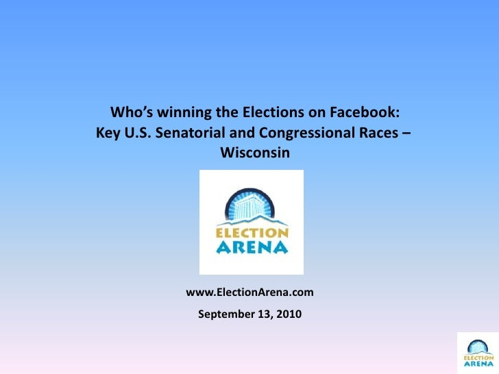 Who's winning the Elections on Facebook:<br />Key U.S. Senatorial and Congressional Races – <br />Wisconsin<br />www.Elect...