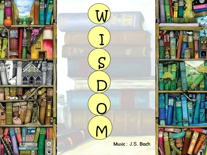 W I S D O M Music  : J.S.  Bach