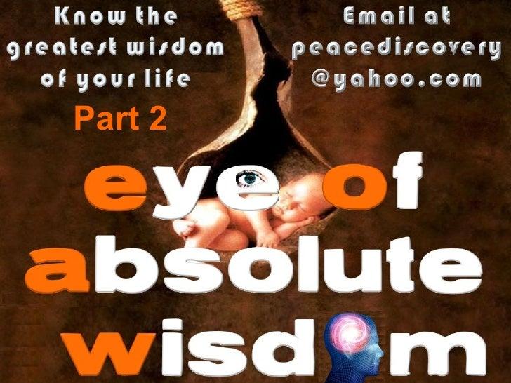 EYE OF ABSOLUTE WISDOM PART 2
