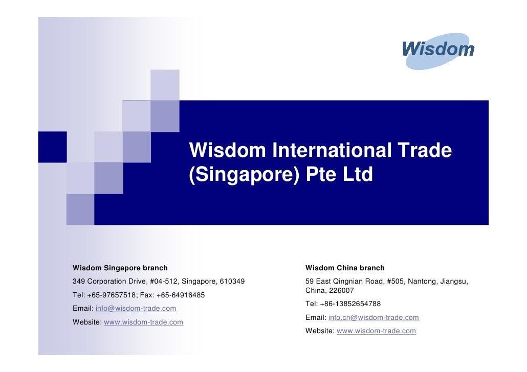 Wisdom International Trade                                  (Singapore) Pte Ltd    Wisdom Singapore branch                ...