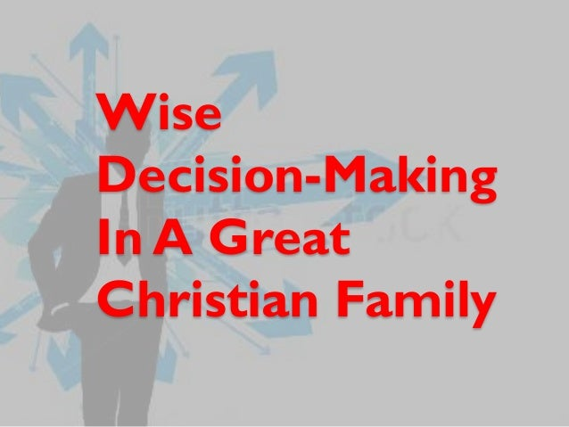 Wise Decision-Making In A Great Christian Family