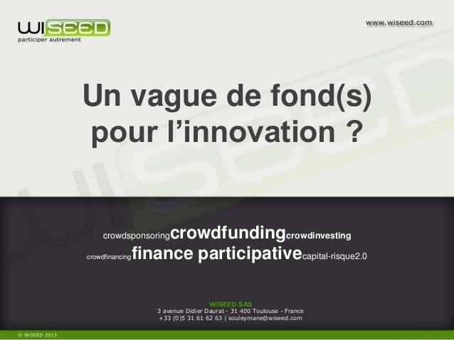 WiSEED SAS 3 avenue Didier Daurat - 31 400 Toulouse - France +33 (0)5 31 61 62 63 | souleymane@wiseed.com crowdsponsoringc...