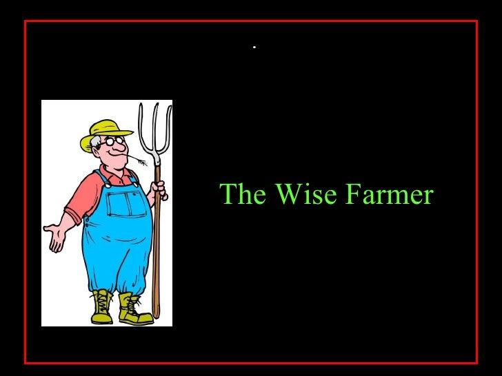 .The Wise Farmer