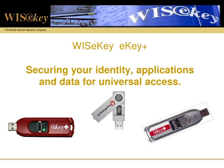 The World Internet Security Company                                           WISeKey eKey+                   Securing you...