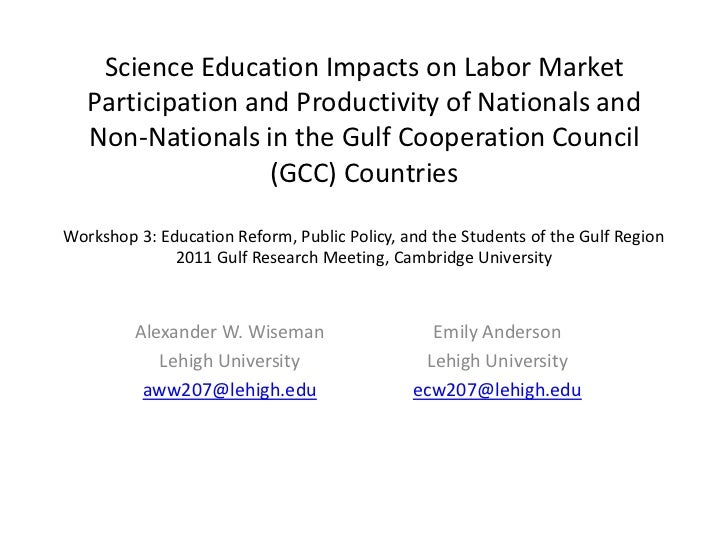 Science Education Impacts on Labor Market Participation and Productivity of Nationals and Non-Nationals in the Gulf Cooper...