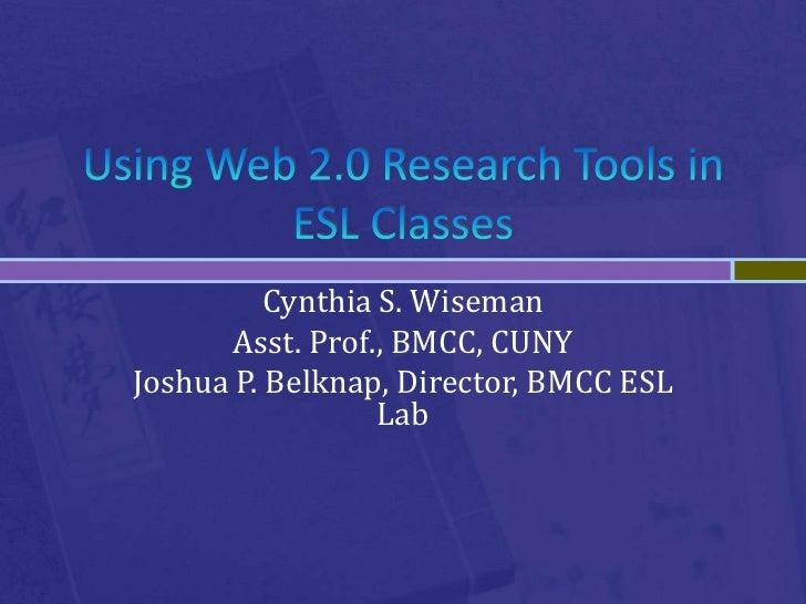 Cynthia S. Wiseman       Asst. Prof., BMCC, CUNYJoshua P. Belknap, Director, BMCC ESL                  Lab
