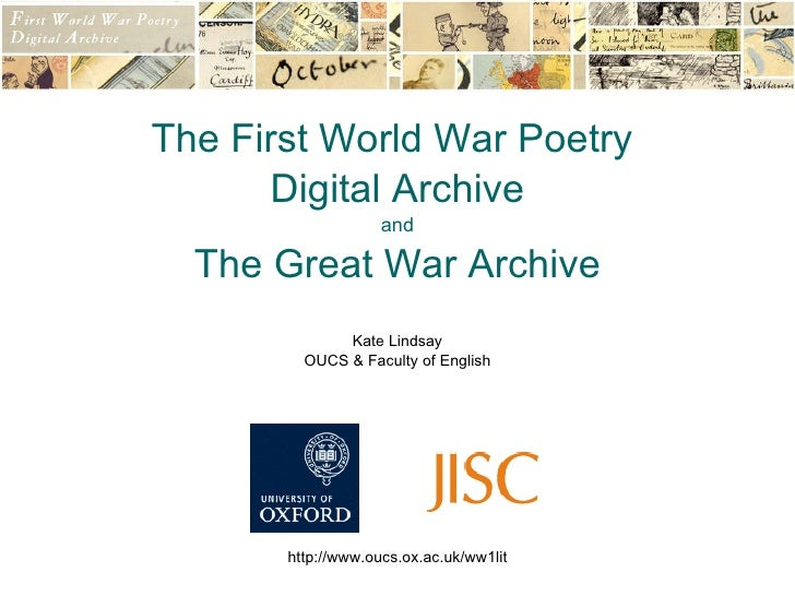 The First World War Poetry Digital Archive and The Great War Archive