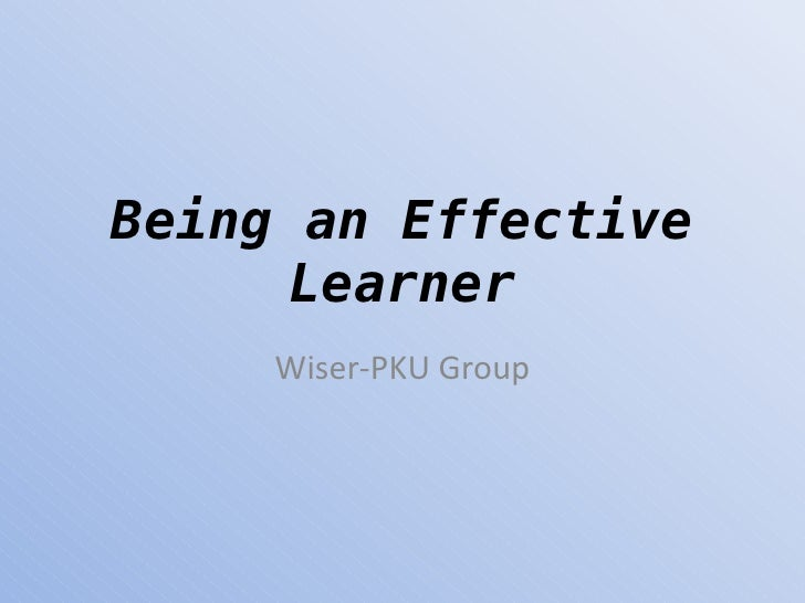 Being an Effective Learner Wiser-PKU Group