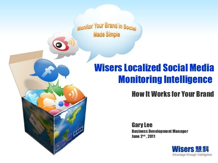 Wisers Localized Social Media Monitoring Intelligence  How It Works for Your Brand Gary Lee Business Development Manager J...