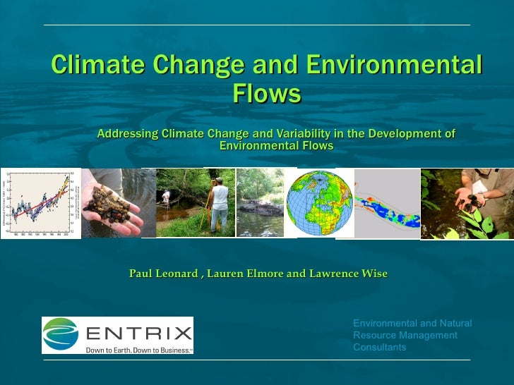 Addressing Climate Change and Variability in the Development of Environmental Flows Paul Leonard , Lauren Elmore and Lawre...