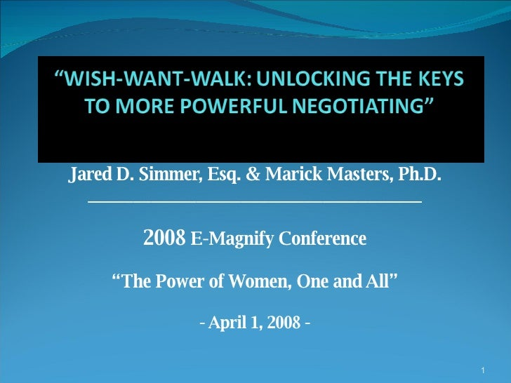"""Jared D. Simmer, Esq. & Marick Masters, Ph.D. _____________________________________ 2008  E-Magnify Conference """" The Power..."""