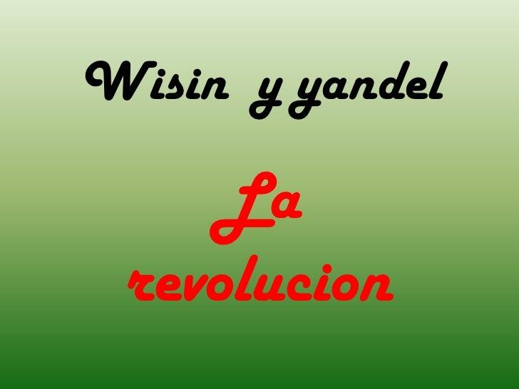 Wisin  y yandel<br />La revolucion<br />