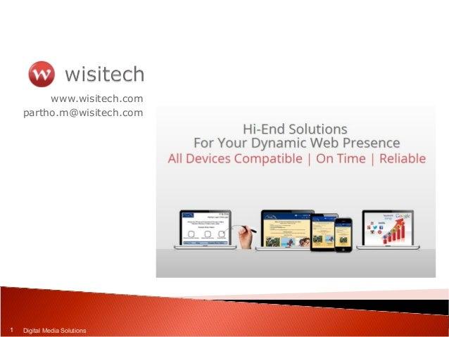 www.wisitech.com partho.m@wisitech.com 1 Digital Media Solutions