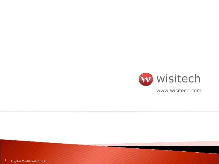 www.wisitech.com Digital Media Solutions