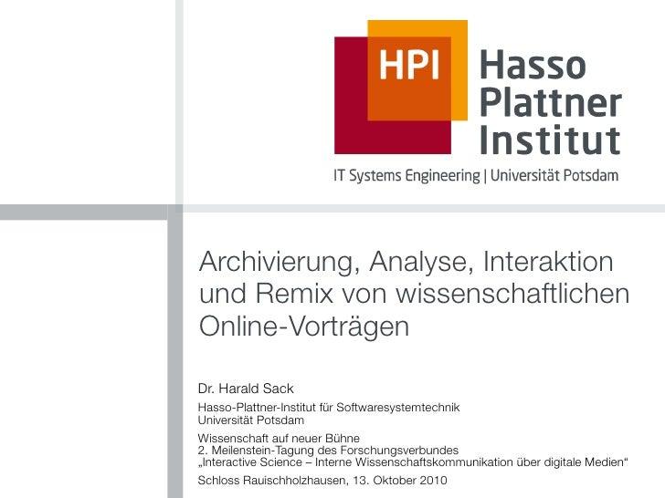 Archivierung, Analyse, Interaktion und Remix von wissenschaftlichen Online-Vorträgen Dr. Harald Sack Hasso-Plattner-Instit...