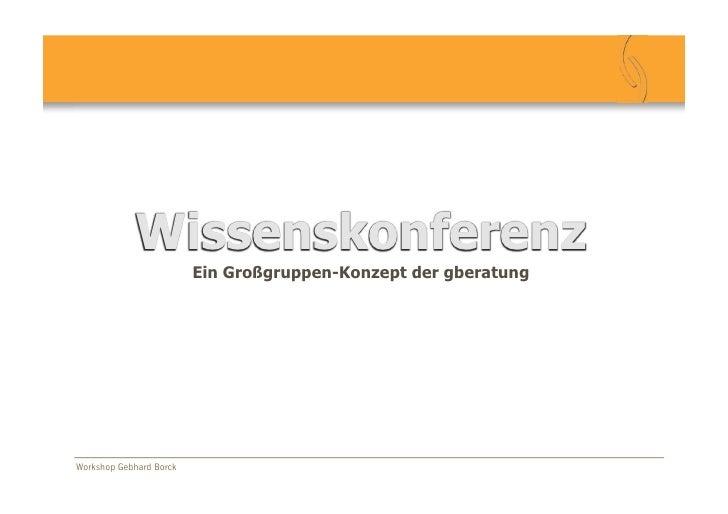 Wissenskonferenz                                             Ein Großgruppen-Konzept der gberatung BeyondBudgeting       ...