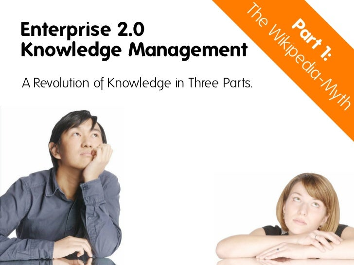 The Wikipedia Myth - Enterprise 2.0 Knowledge Management