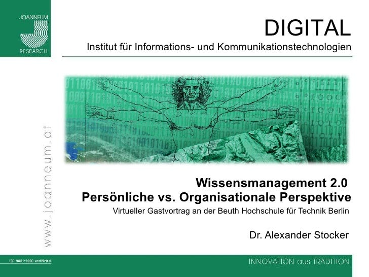 Wissensmanagement 2.0  Persönliche vs. Organisationale Perspektive Virtueller Gastvortrag an der Beuth Hochschule für Tech...