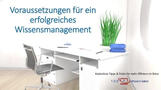 Kostenlose Tipps & Tricks für mehr Effizienz im Büro: Voraussetzungen für ein erfolgreiches Wissensmanagement