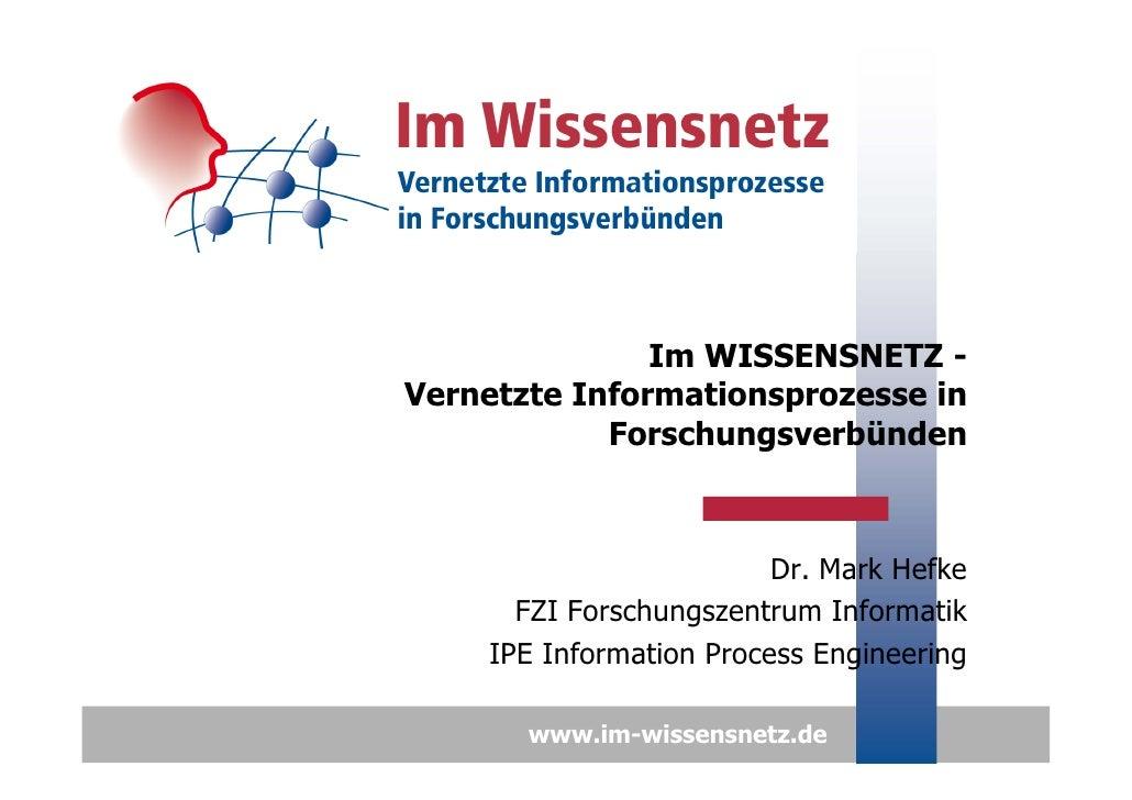 Im WISSENSNETZ - Vernetzte Informationsprozesse in             Forschungsverbünden                             Dr. Mark He...