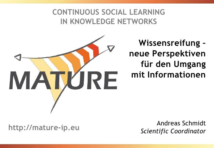 CONTINUOUS SOCIAL LEARNING IN KNOWLEDGE NETWORKS<br />Wissensreifung – neue Perspektiven für den Umgang mit Informationen<...