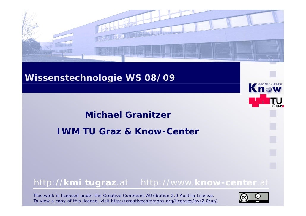 Wissenstechnologie WS 08/09                            Michael Granitzer            IWM TU Graz & Know-Center             ...