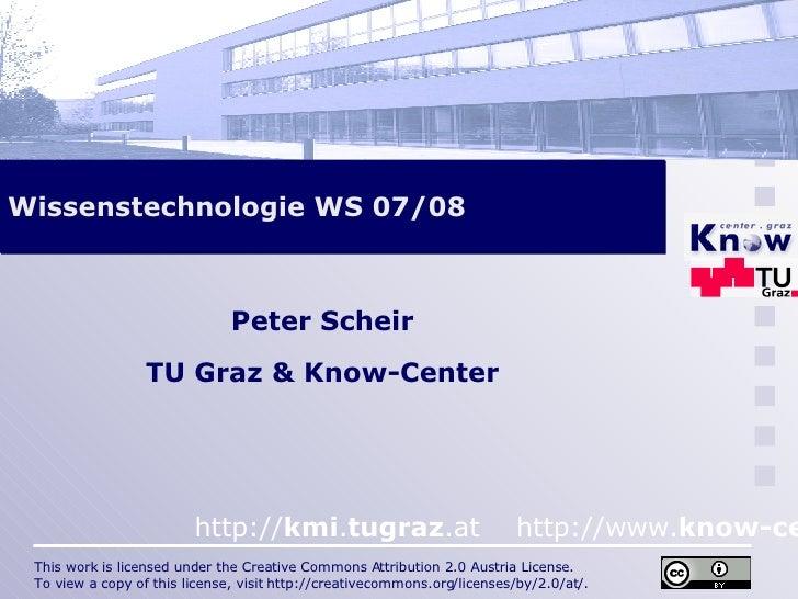Wissenstechnologie WS 07/08 Peter Scheir TU Graz & Know-Center