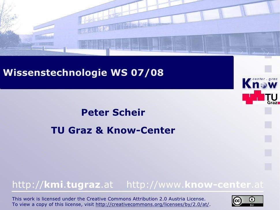 Wissenstechnologie WS 07/08                                  Peter Scheir                  TU Graz & Know-Center      http...