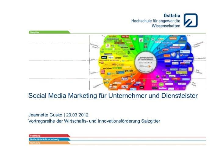 Social Media Marketing für Unternehmer und DienstleisterJeannette G k | 20.03.2012J      tt Gusko 20 03 2012Vortragsreihe ...
