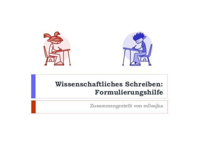 Wissenschaftliches Schreiben: Formulierungshilfe Zusammengestellt von m0zajka