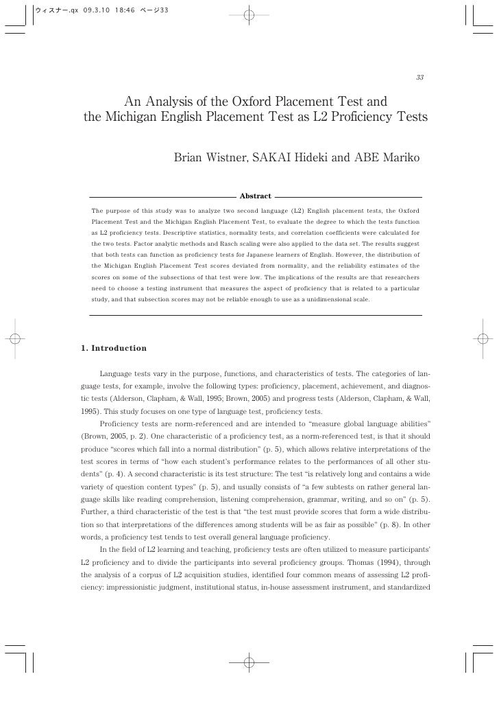 Abstract    The purpose of this study was to analyze two second language (L ) English placement tests, the Oxford    Place...