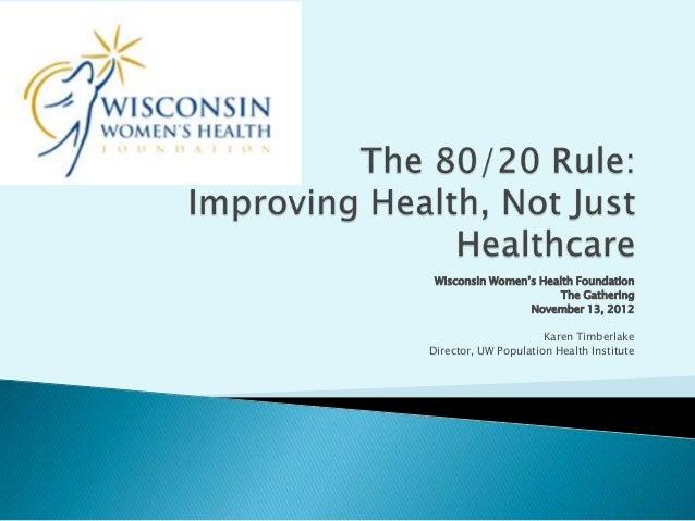 Wisconsin Women's Health Foundation                       The Gathering                 November 13, 2012                 ...