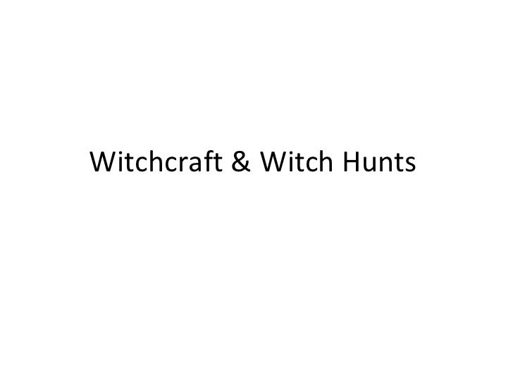 Witchcraft & witch hunts
